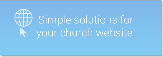Simple Solutions for Your Church Website